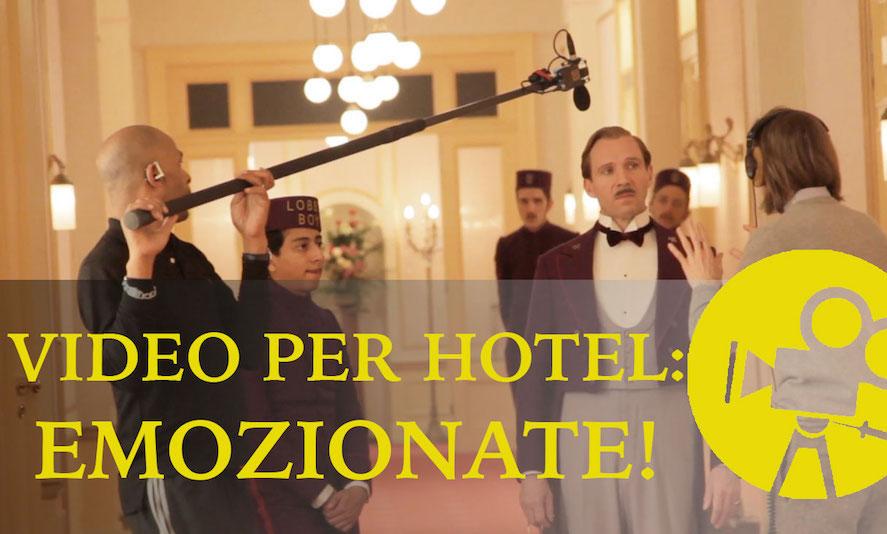 Video per hotel: puntare sull'emozione