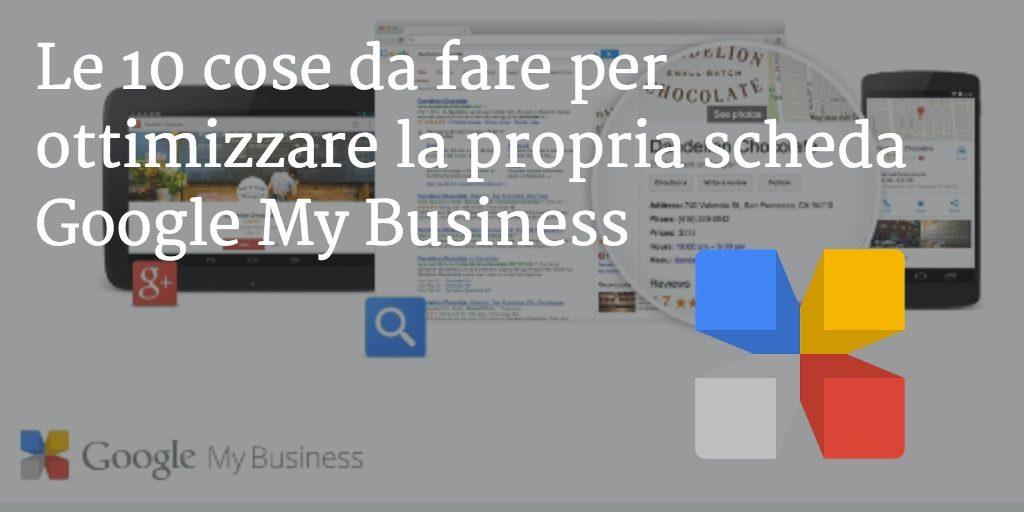 Cosa fare per ottimizzare la propria scheda di Google My Business