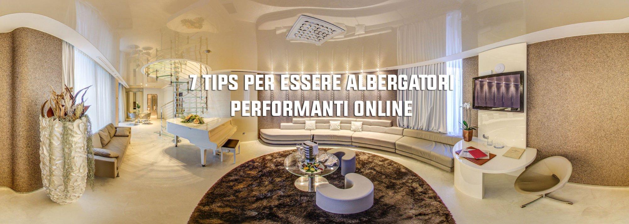Albergatori digitali: 7 tips per essere belli performanti online nel 2017