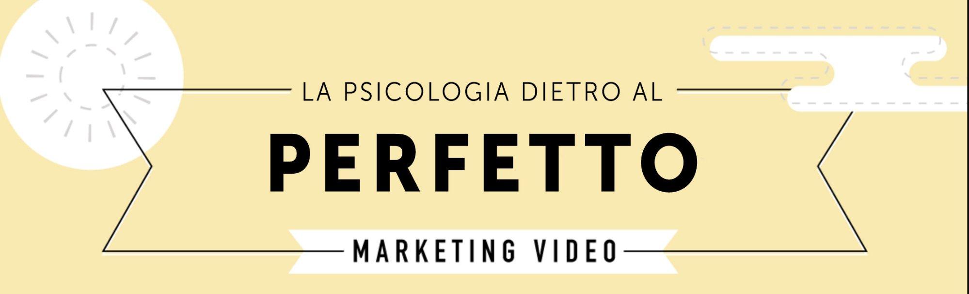 6 step psicologici dietro il video marketing perfetto