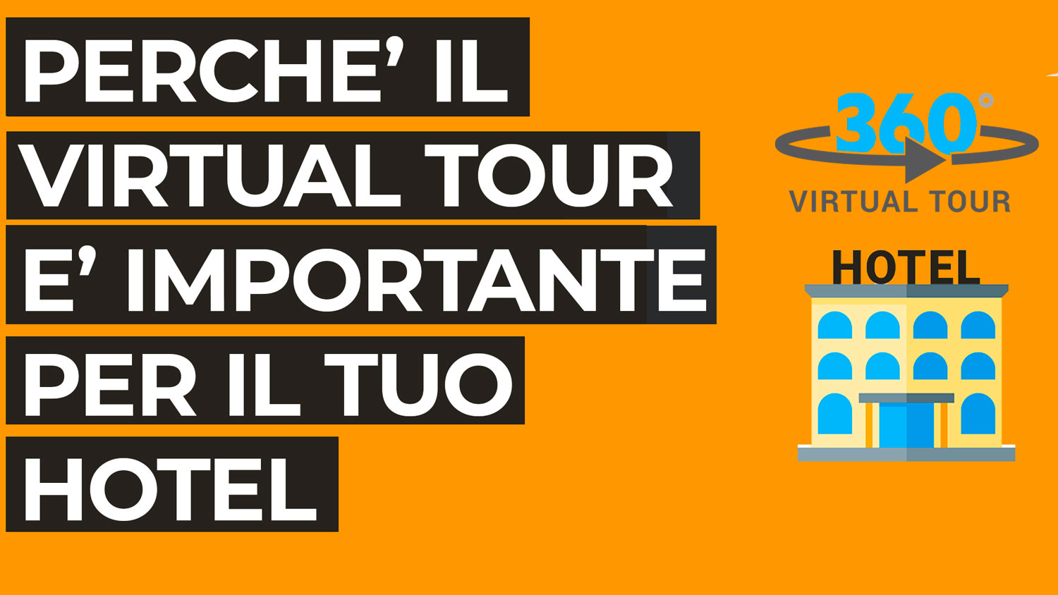 L'importanza del virtual tour per il tuo hotel